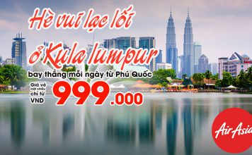 Bay khắp Malaysia cùng Air Asia trong chương trình khuyến mãi 999k